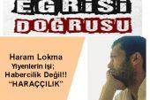 """Haram Lokma Yiyenlerin işi; Habercilik Değil!! """"HARAÇÇILIK"""""""