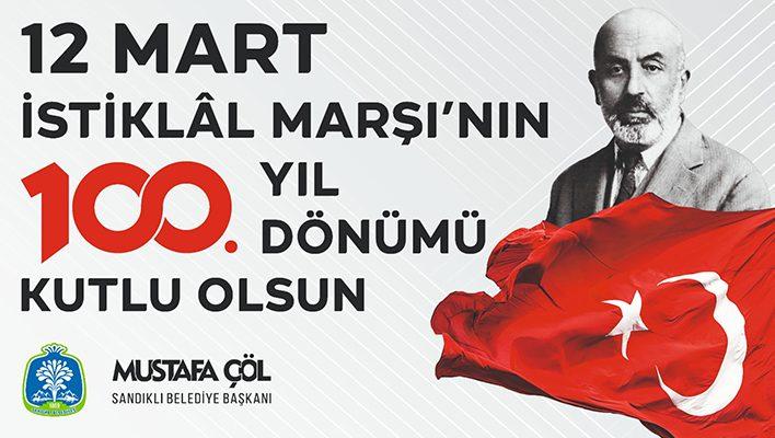 """BAŞKAN MUSTAFA ÇÖL """"İSTİKLAL MARŞIMIZ 100 YAŞINDA"""""""